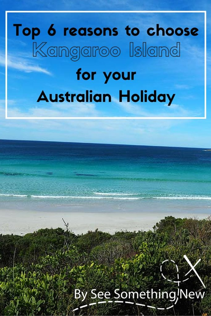6 reasons to choose Kangaroo Island for an Australian Holiday
